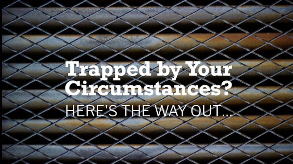 Trapped By Your Circumstances Heres The Way Out Slide Deck