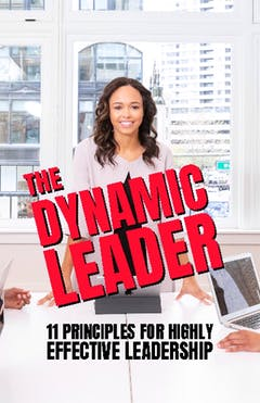 The Dynamic Leader 11 Principles For Highly Effective Leadership