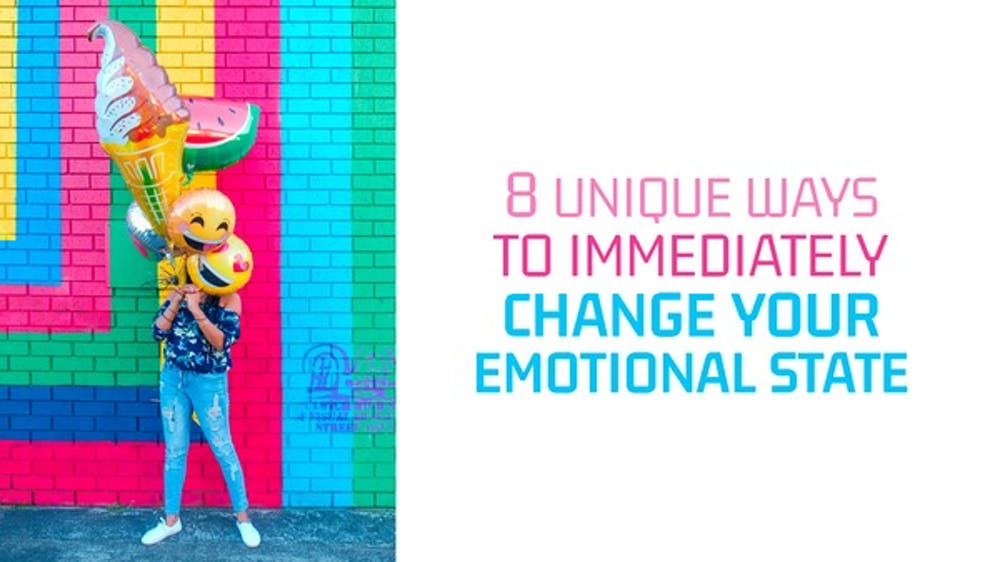 8 Unique Ways To Immediately Change Your Emotional State Slide Deck