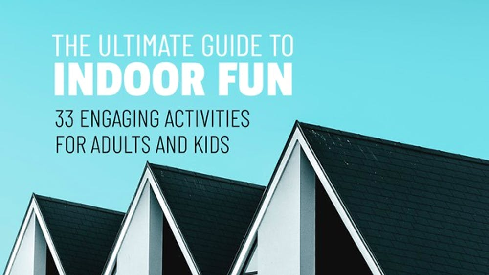 The Ultimate Guide To Indoor Fun - Slide Deck