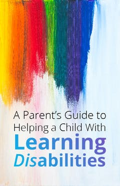 Parents Guide To Helping A Child With Learning Disabilities