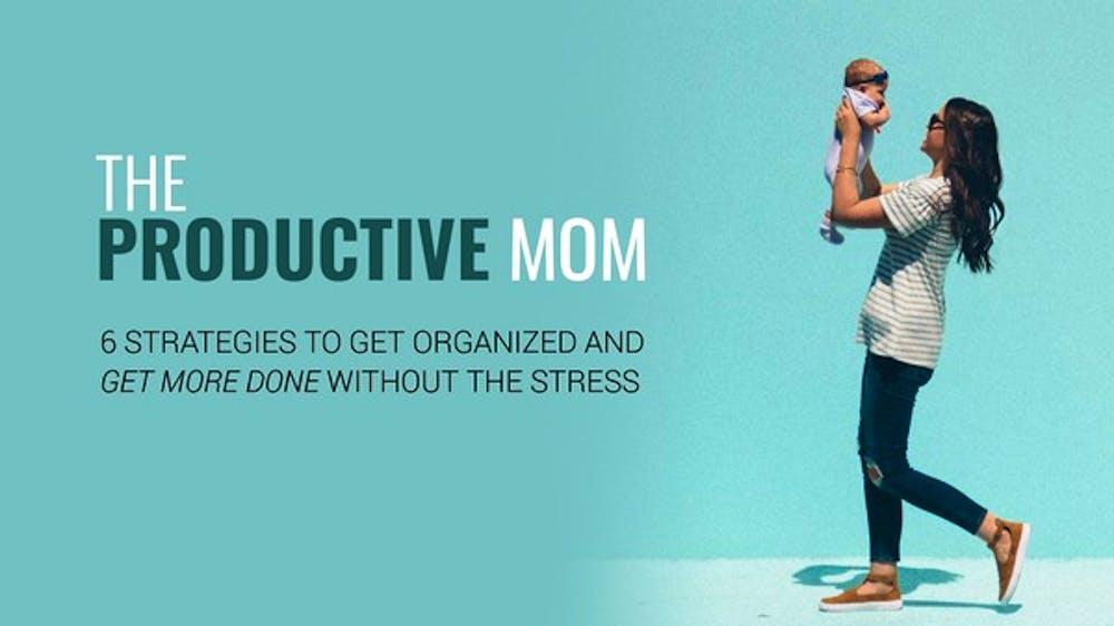 The Productive Mom - Slide Deck