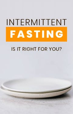 Intermittent Fasting Is It Right For You